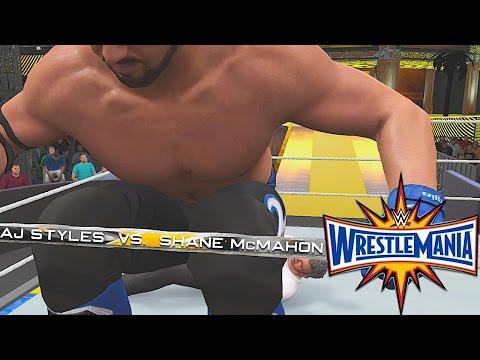 AJ Styles Vs Shane McMahon WRESTLEMANIA 33 Full Match Highlights (WWE 2K17 Gameplay)