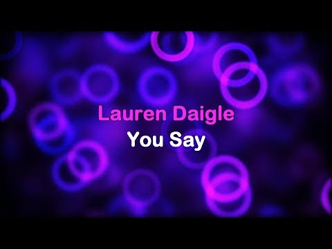 You Say - Lauren Daigle [lyrics]