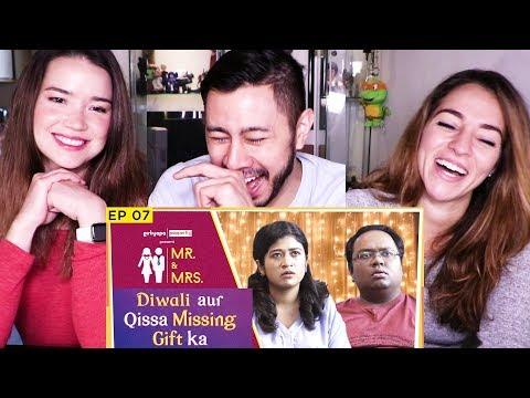 MR & MRS EPISODE 7: DIWALI AUR QISSA MISSING GIFT KA   Reaction!