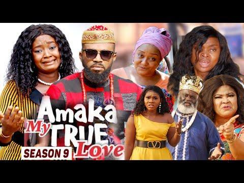 AMAKA MY TRUE LOVE (SEASON 9) {NEW MOVIE} - 2021 LATEST NIGERIAN NOLLYWOD MOVIES
