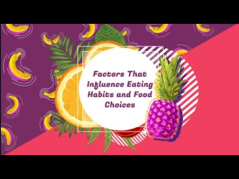 Factors that influence eating habits and food choices
