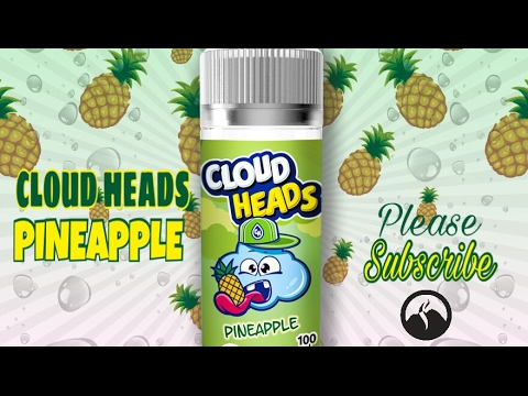 CLOUD HEADS PINEAPPLE E JUICE REVIEW ( BETTER THEN THE BLUE RAZZ??)
