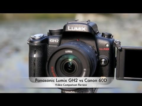 Panasonic Lumix GH2 vs Canon EOS 60D – Which is better?