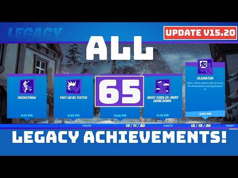ALL 65 LEGACY ACHIEVEMENTS (v15.20 update)! 7 New Legacies & 2 Changed [Fortnite Season 5]