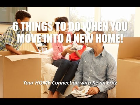 6 Things You Must Do When You Move Into a New Home