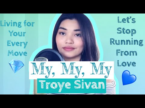 Video Troye Sivan - My My My! | Patch Quiwa COVER download in MP3, 3GP, MP4, WEBM, AVI, FLV January 2017