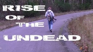 Rise Of The Undead (Feature Length Zombie Film 2013)