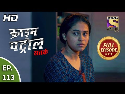 Crime Patrol Satark Season 2 - Ep 113 - Full Episode - 19th December, 2019