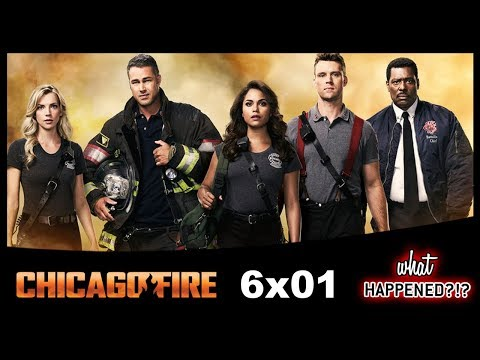 CHICAGO FIRE 6x01 Recap: Who Survived & Who Died?! 6x02 Promo | What Happened?!?