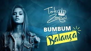 Tati Zaqui � Bumbum Que Balan�a Lyric Video