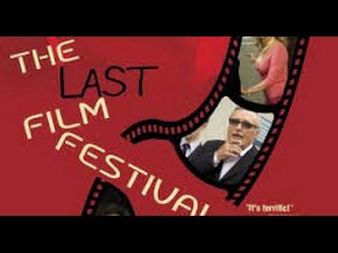 The Last Film Festival (2016) with Chris Kattan, Jacqueline Bisset, Dennis Hopper Movie