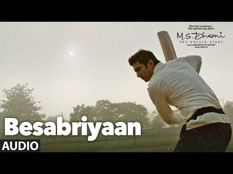 BESABRIYAAN Full Song Audio M S DHONI THE UNTOLD STORY