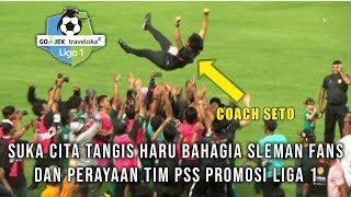 Download Video Suka Cita Tangis Haru Bahagia SlemanFans dan Perayaan Tim Pss Sleman Promosi Liga 1 MP3 3GP MP4