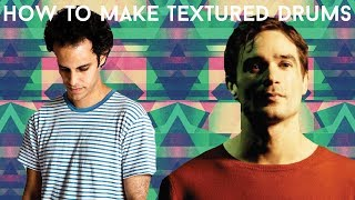 How To Make Textured Drums Like Four Tet And Jon Hopkins [+Samples]