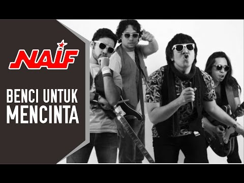 Video NAIF - Benci Untuk Mencinta ( Lirik ) download in MP3, 3GP, MP4, WEBM, AVI, FLV January 2017
