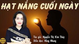 [Truyện hay] - MC Hồng Nhung diễn đọc truyện ngắn - HẠT NẮNG CUỐI NGÀY - Nghiện Truyện