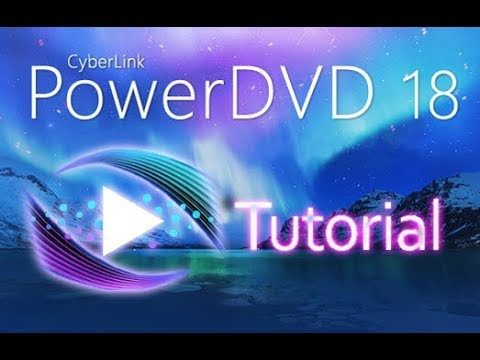 CyberLink PowerDVD 18 - Full Review and Tutorial [COMPLETE]