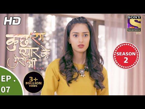 Kuch Rang Pyar Ke Aise Bhi - कुछ रंग प्यार के ऐसे भी - Ep 07 - 3rd October, 2017