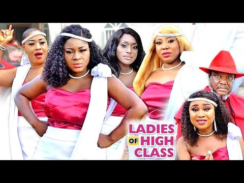 LADIES OF HIGH CLASS SEASON 3 {NEW HIT MOVIE} - 2020 LATEST NIGERIAN NOLLYWOOD MOVIE
