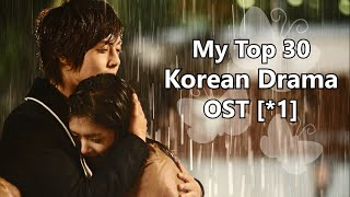 Video My Top 30 Korean Drama OST [*1] MP3, 3GP, MP4, WEBM, AVI, FLV September 2018