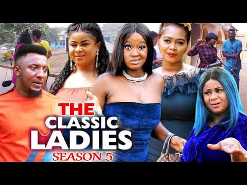THE CLASSIC LADIES SEASON 5 - (Trending New Movie) Uju Okoli 2021 Latest Nigerian  New Movie 720p