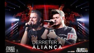 image of Zé Neto e Cristiano - DERRETER A ALIANÇA - #EsqueceOMundoLaFora