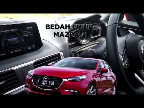 Bedah Fitur Mazda3, Begini Keunggulannya