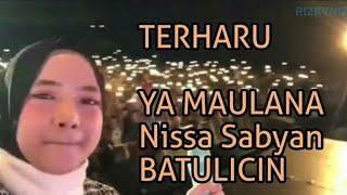 Video Terharu - Ya Maulana Nissa Sabyan di BATU LICIN MP3, 3GP, MP4, WEBM, AVI, FLV September 2018