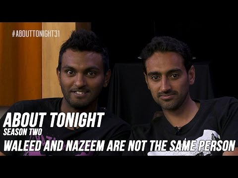 Waleed And Nazeem Are Not The Same Person - About Tonight S02e06 (6/4/15)