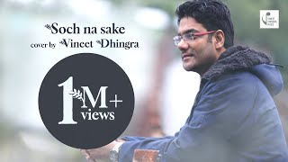 Video Soch Na Sake Cover Vineet Dhingra  | AIRLIFT | Akshay Kumar, Nimrat Kaur | Arijit Singh, Tulsi Kumar MP3, 3GP, MP4, WEBM, AVI, FLV Desember 2018