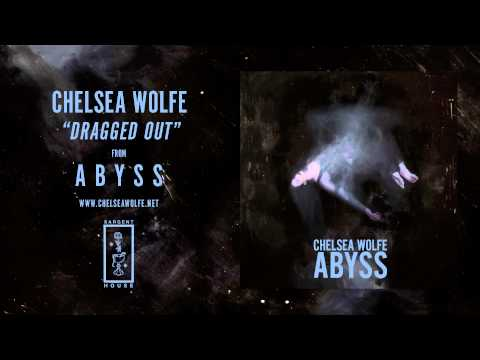 Chelsea Wolfe - Dragged Out lyrics