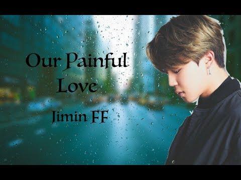 (BTS JIMIN FF) Our Painful Love ep 13 (READ DISCRIPTION)