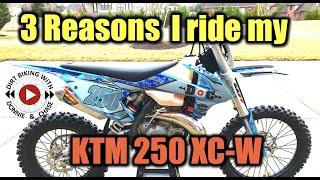 10. 3 reasons I ride my 2018 KTM 250 XC-W - 3R Challenge