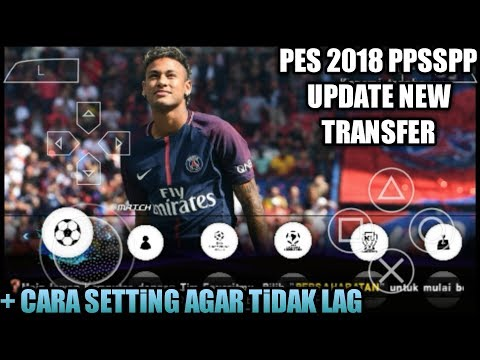 DOWNLOAD GAME PES 2018 PPSSPP ANDROiD + CARA SETTiNG AGAR TiDAK LAG