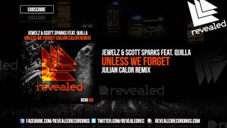Video Jewelz & Scott Sparks feat. Quilla - Unless We Forget (Julian Calor Remix) (OUT NOW!) MP3, 3GP, MP4, WEBM, AVI, FLV Juni 2018