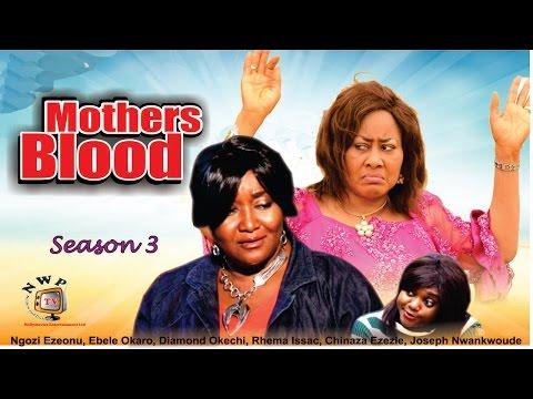 Mother's Blood (Pt. 3) [Starr. Ngozi Ezeonu, Ebele Okaro Onyiuke, Diamond Okechi, Rhema Issac, Chinaza Ekezie, Joseph Nwankwoude]