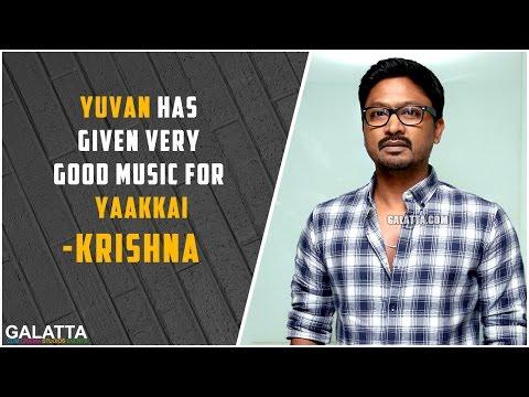 Yuvan-has-given-very-good-music-for-Yaakkai--Krishna