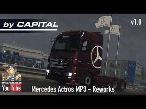 Mercedes Actros MP3 Reworks - By Capital v1.0