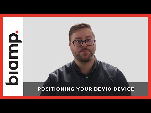 Biamp Devio: Positioning Your Devio Device