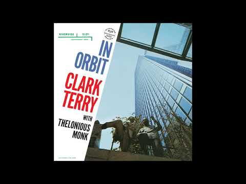 Clark Terry With Thelonious Monk – In Orbit (Full Album)