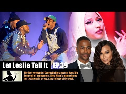 it - Outkast reunites at Coachella, Nicki Minaj's Mother Sings, Big Sean and Naya Rivera split and Leslie's Side Eye of the Week! LLTI is a weekly series that hig...