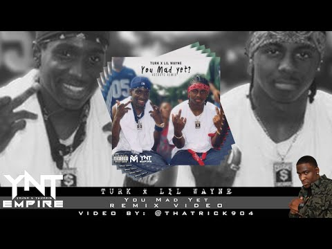 Turk Ft. Lil Wayne - You Mad Yet (Remix)
