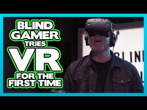 Legally blind gamer tries VR for the first time, laughs like a kid.