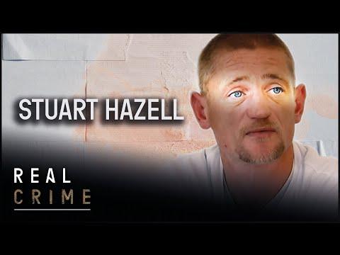 Stuart Hazell: A Killer In Plain Sight | World's Most Evil Killers | Real Crime