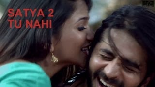 Satya 2 - Tu Nahi New Song