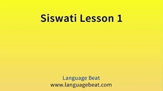 Text to accompany this  course  is downloadable from Google Play and Google Books (see links below)Title : Learn Siswati  Language Coursehttps://play.google.com/store/books/details?id=Z4VnCwAAQBAJhttps://books.google.com.au/books/about?id=Z4VnCwAAQBAJ