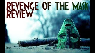 Revenge of The Mask Movie Review