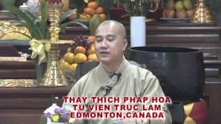 Lòng Từ Vô Ngại 2 - Thầy. Thích Pháp Hòa tại Regina, SK (Nov. 20, 2011)