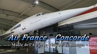 Le Bourget France  city photos : Air France Concorde ~The Air and Space Museum at Le Bourget~