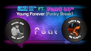 Andi 88™ ft. Febry 88™ - Young Forever (Funky Break)